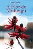 Epub ebooks para descargar gratis A FLOR DO MULUNGU iBook DJVU PDB 9788583385097 (Literatura española)