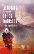 Descargar ebook desde google book LA BALADA POST-FUTURISTA DE LOS MOLUSCOS