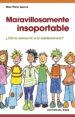 MARAVILLOSAMENTE INSOPORTABLE: COMO SOBREVIVIR A LA ADOLESCENCIA MARI PATXI AYERRA