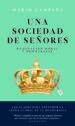 una sociedad de señores: dominacion moral y democracia-9786079409647