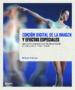 EDICION DIGITAL DE LA IMAGEN Y EFECTOS ESPECIALES: GUIA PARA DOMI NAR LAS TECNICAS CLAVE DE PHOTOSHOP Y LIGHTROOM MICHAEL FREEMAN
