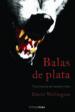 BALAS DE PLATA (HOMBRE LOBO Nº 1) DAVID WELLINGTON