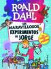 LOS MARAVILLOSOS EXPERIMENTOS DE JORGE ROALD DAHL