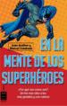 EN LA MENTE DE LOS SUPERHEROES JUAN SCALITER MANUEL CUADRADO