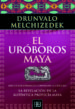 EL UROBOROS MAYA DRUNVALO MELCHIZEDEK