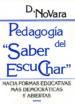 pedagogia del saber escuchar: hacia formas educativas mas democra ticas y abiertas-9788427714397