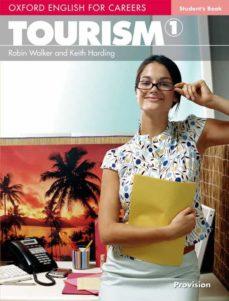 Formato de pdf para descargar libros de Google OXFORD ENGLISH FOR CAREERS TOURISM 1 STUDENT S BOOK en español 9780194551007
