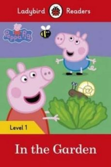 Descargar libro electrónico kostenlos ohne registrierung PEPPA PIG: IN THE GARDEN- LADYBIRD READERS LEVEL 1 9780241262207 in Spanish de