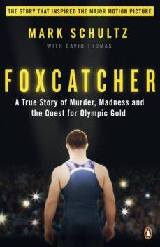 foxcatcher (ebook)-mark schultz-david thomas-9780241972007