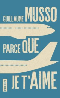 Ebooks gratis en alemán descargar pdf PARCE QUE JE T'AIME RTF (Literatura española) de GUILLAUME MUSSO