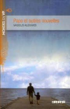 Descargar libro isbn no PAPA ET AUTRES NOUVELLES (Spanish Edition) 9782278072507 de VASSILIS ALEXAKIS
