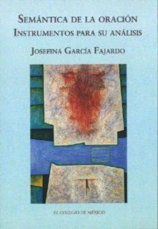 semantica de la oracion: instrumentos para su analisis-josefina garcia fajardo-9786074620207