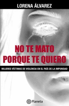 no te mato porque te quiero (ebook)-lorena alvarez-9786123193607