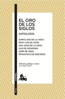 Descargar gratis ebook rar EL ORO DE LOS SIGLOS. ANTOLOGÍA 9788408167907 de  (Literatura española)
