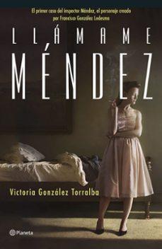 Libros para descargar gratis en la computadora. LLAMAME MENDEZ CHM 9788408168607 en español