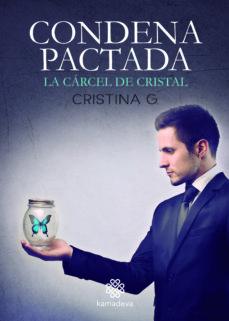 Descarga de ebook CONDENA PACTADA: LA CARCEL DE CRISTAL in Spanish 9788412032307 de CRISTINA G. PDB