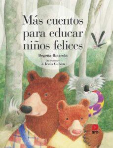 Mas Cuentos Para Educar Niños Felices Casa Del Libro