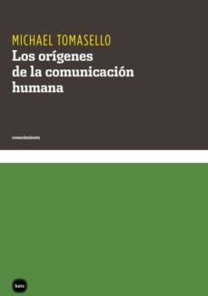los origenes de la comunicacion humana-michael tomasello-9788415917007