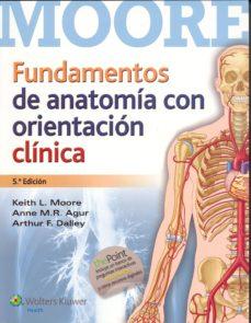 Descargador de pdf gratuito de google book FUNDAMENTOS DE ANATOMÍA CON ORIENTACIÓN CLÍNICA 5ED (Literatura española) PDB FB2