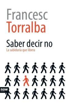 Resultat d'imatges de Saber decir no de Francesc Torralba