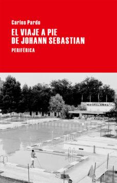 Libros de Google: EL VIAJE A PIE DE JOHANN SEBASTIAN en español