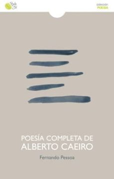 Descargar libros de google book POESÍA COMPLETA DE ALBERTO CAEIRO ePub de FERNANDO PESSOA