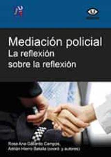 mediacion policial. la reflexion sobre la reflexion-rosa ana gallardo campos-adrian hierro batalla-9788416356607