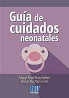 Libros online gratis sin descarga GUIA DE CUIDADOS NEONATALES (Spanish Edition)  de MIGUEL ANGEL RUIZ JIMENEZ 9788416479207