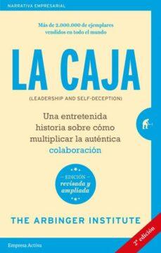 Javiercoterillo.es La Caja: Una Entretenida Historia Sobre Cómo Multiplicar La Auten Tica Colaboración (Leadership And Self-deception) (2ª Ed.) Image