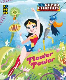 DC SUPER FRIENDS: FLOWER POWER - COURTNEY CARBONE | Adahalicante.org