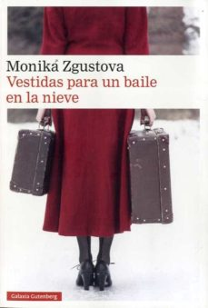Ebook de descarga gratuita para móvil. VESTIDAS PARA UN BAILE EN LA NIEVE RTF MOBI de MONIKA ZGUSTOVA 9788417971007 (Spanish Edition)