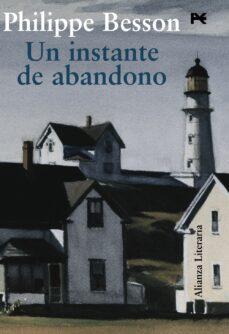 Buenos libros para leer descarga gratuita UN INSTANTE DE ABANDONO (Literatura española)