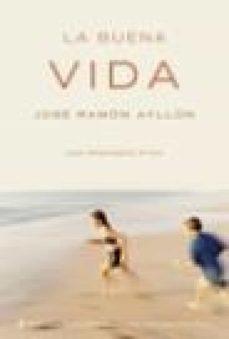 la buena vida. una propuesta ética (ebook)-jose ramon ayllon vega-9788427038707