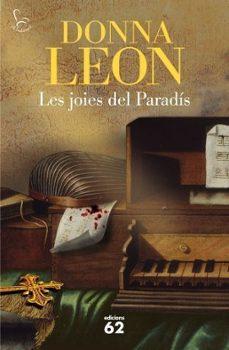 Leer el libro en línea gratis sin descargar LES JOIES DEL PARADIS de DONNA LEON 9788429769807 (Spanish Edition)