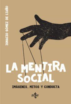 la mentira social-ignacio gomez de liaño-9788430976607