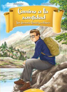 Ebooks gratis para descargar en pdf CAMINO A LA SANTIDAD: SAN JOSEMARIA ESCRIVA Y SU HISTORIA (Spanish Edition) de JUAN JUVANCIC 9788432151507 RTF MOBI iBook