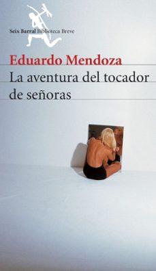 la aventura del tocador de señoras-eduardo mendoza-9788432210907