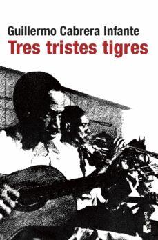 Libros gratis para el kindle para descargar. TRES TRISTES TIGRES in Spanish de GUILLERMO CABRERA INFANTE 9788432217807