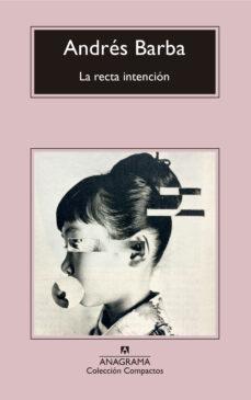 Descargar pdf gratis ebooks descargar LA RECTA INTENCION