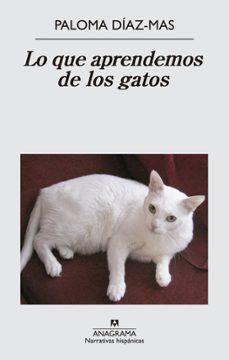Es gratis descargar ebooks LO QUE APRENDEMOS DE LOS GATOS 9788433997807 PDF FB2