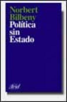política sin estado. introducción a la filosofía política-norberto bilbeny-9788434411807