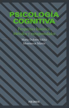 Valentifaineros20015.es Psicologia Cognitiva, Perspectiva Historica, Metodos Y Metapostul Ados (2ª Ed.) Image