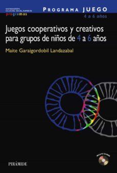 programa juego: juegos cooperativos y creativos para grupos de ni ños de 4 a 6 años-maite garaigordobil landazabal-9788436821307