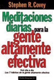 meditaciones diarias para la gente altamente efectiva: vivir dia a dia : los 7 habitos de la gente altamente efectiva-stephen r. covey-9788449301407