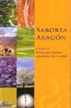 Enmarchaporlobasico.es Saborea Aragon. Guia De Turismo Rural Agroalimentario Image