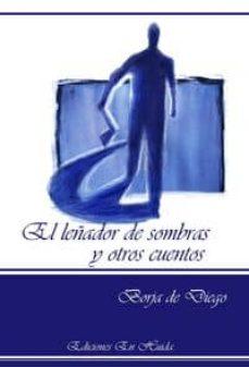 Cdaea.es El Leñador De Sombras Y Otros Cuentos Image