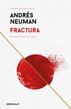 Descarga gratuita de libros de texto. FRACTURA de ANDRES NEUMAN 9788466346207 (Literatura española) RTF iBook