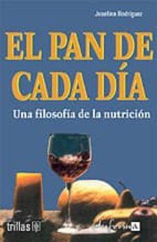 Javiercoterillo.es El Pan De Cada Dia: Una Filosofia De La Nutricion Image