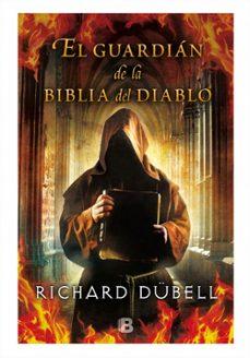 el guardian de la biblia del diablo-richard dubell-9788466657907