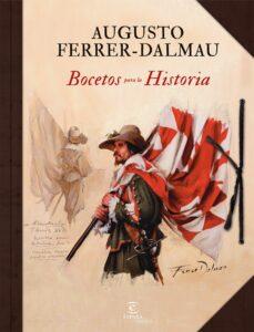 bocetos para la historia-augusto ferrer-dalmau-9788467053807